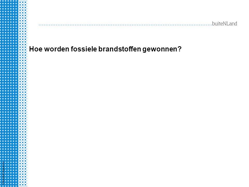 Hoe worden fossiele brandstoffen gewonnen?