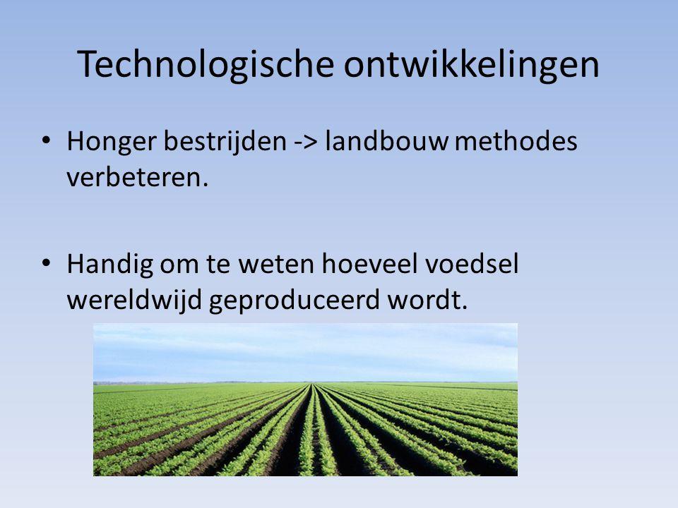 Technologische ontwikkelingen Honger bestrijden -> landbouw methodes verbeteren.
