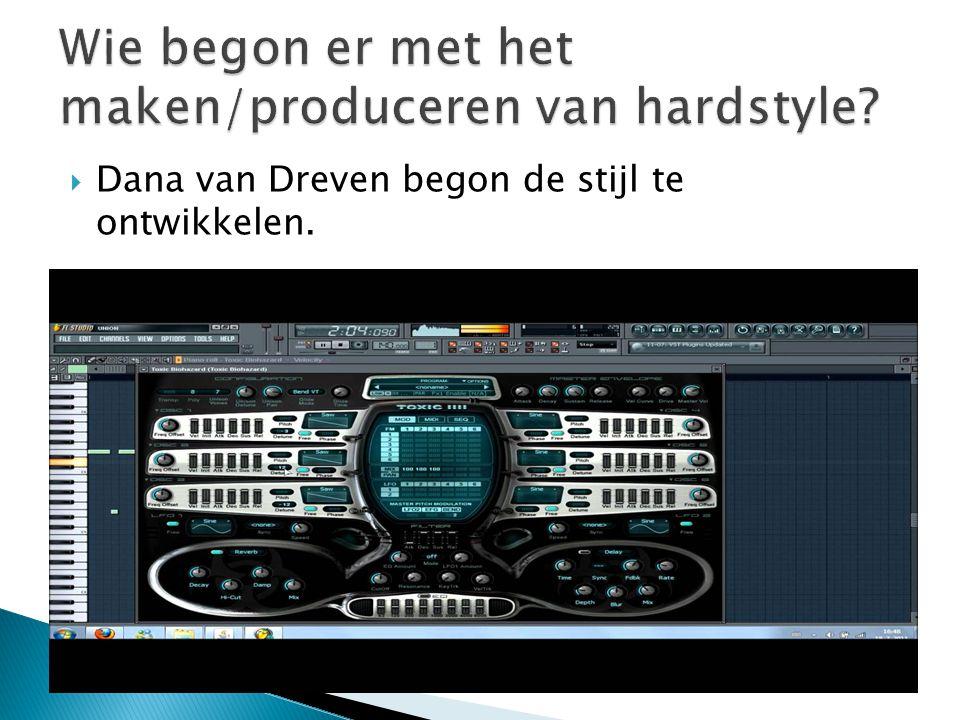  Dana van Dreven begon de stijl te ontwikkelen.