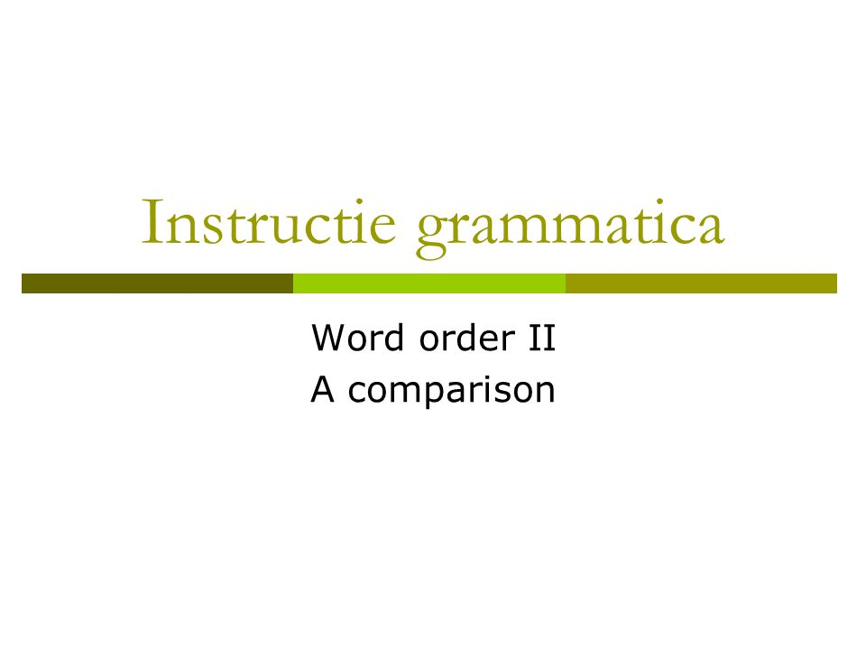 Instructie grammatica Word order II A comparison