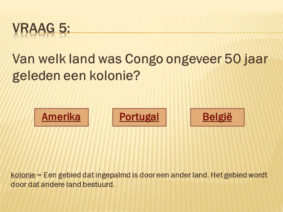 Van welk land was Congo ongeveer 50 jaar geleden een kolonie.