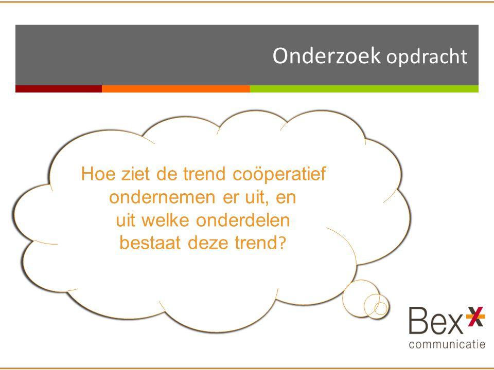 Onderzoek opdracht Hoe ziet de trend coöperatief ondernemen er uit, en uit welke onderdelen bestaat deze trend ?