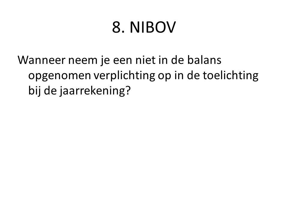 8. NIBOV Wanneer neem je een niet in de balans opgenomen verplichting op in de toelichting bij de jaarrekening?