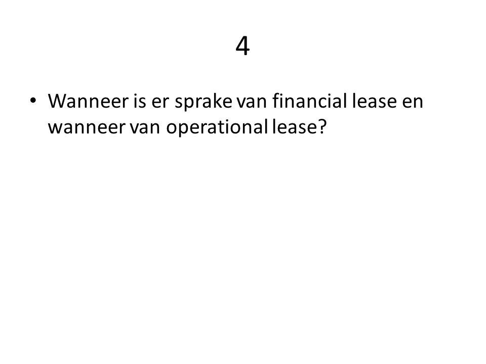 4 Wanneer is er sprake van financial lease en wanneer van operational lease?