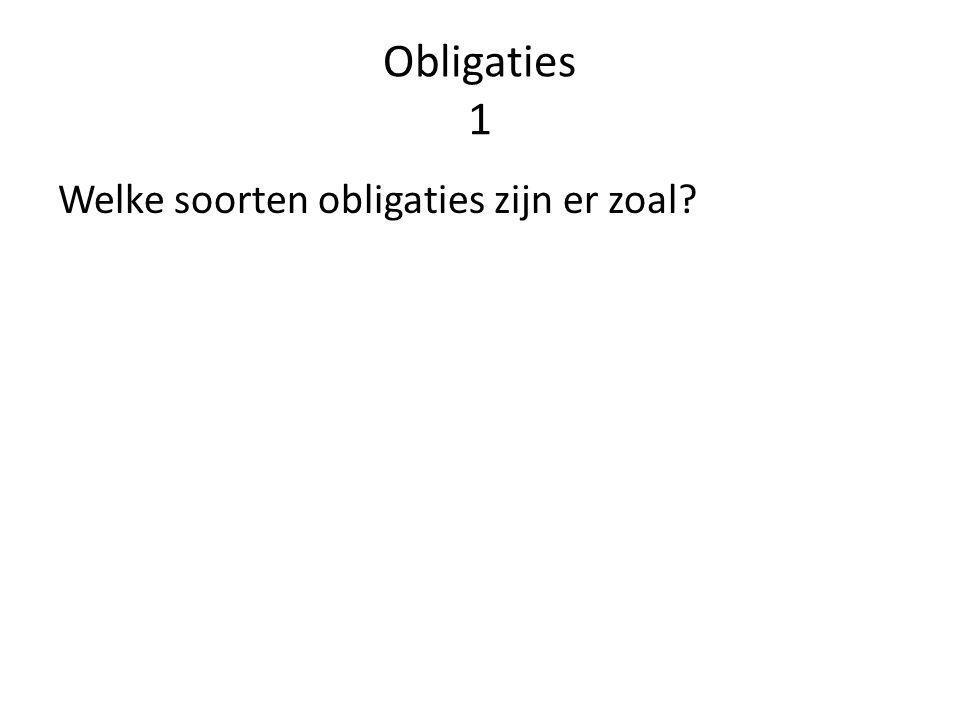 Obligaties 1 Welke soorten obligaties zijn er zoal?