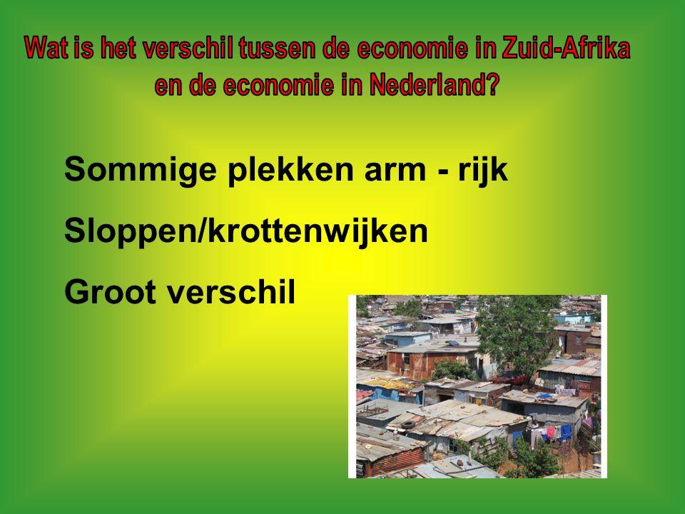 Sommige plekken arm - rijk Sloppen/krottenwijken Groot verschil