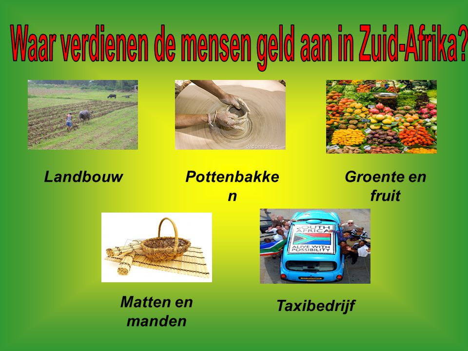 LandbouwPottenbakke n Groente en fruit Matten en manden Taxibedrijf