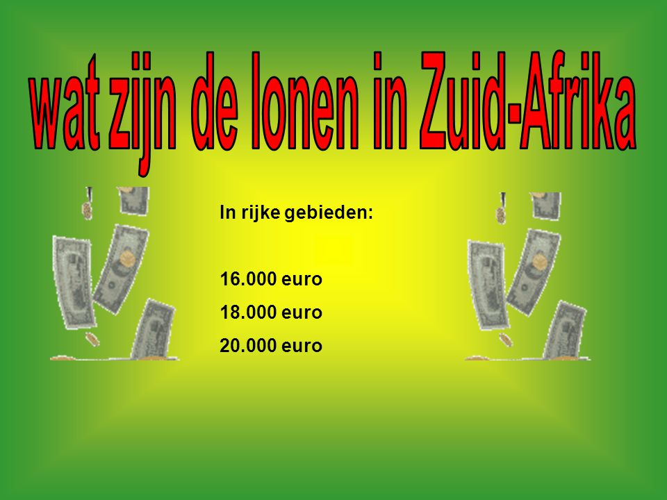 In rijke gebieden: 16.000 euro 18.000 euro 20.000 euro