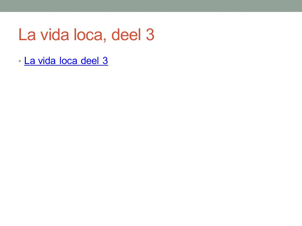 La vida loca, deel 3 La vida loca deel 3