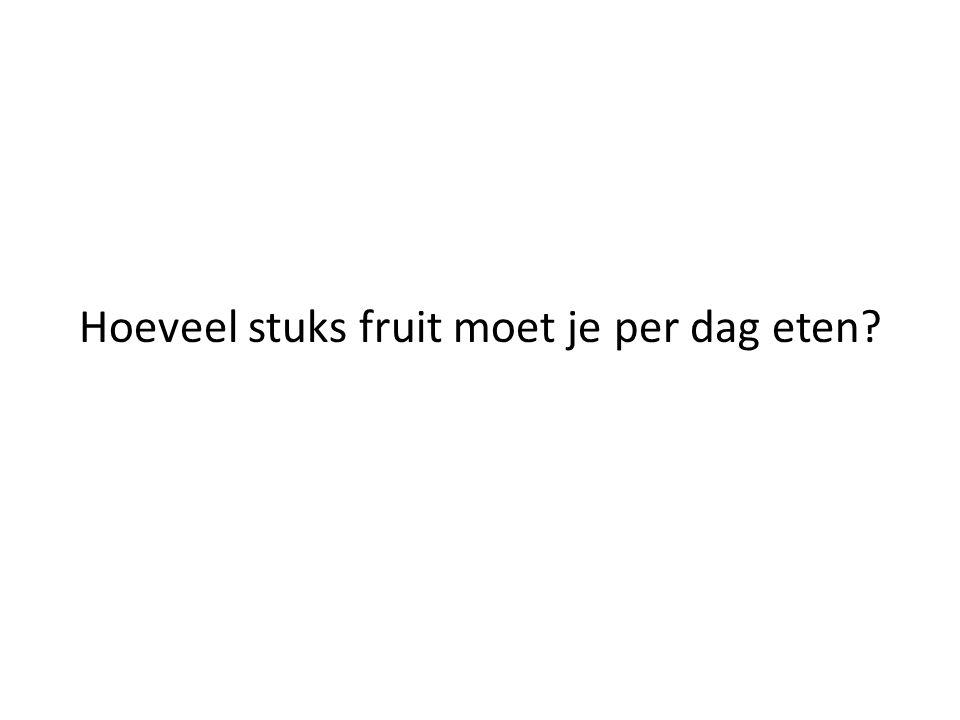 Hoeveel stuks fruit moet je per dag eten?