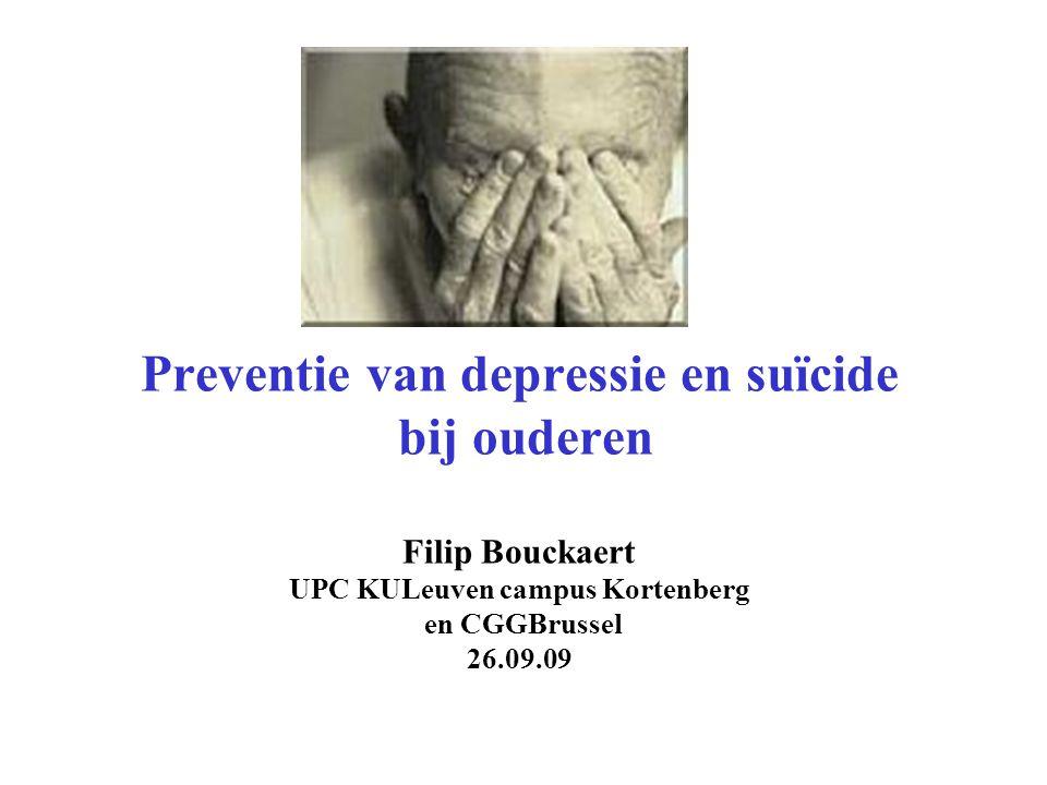 Preventie van depressie en suïcide bij ouderen Filip Bouckaert UPC KULeuven campus Kortenberg en CGGBrussel 26.09.09