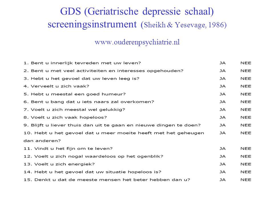 GDS (Geriatrische depressie schaal) screeningsinstrument ( Sheikh & Yesevage, 1986) www.ouderenpsychiatrie.nl