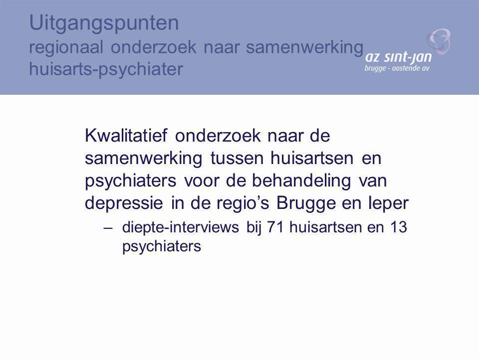 Kwalitatief onderzoek naar de samenwerking tussen huisartsen en psychiaters voor de behandeling van depressie in de regio's Brugge en Ieper –diepte-in