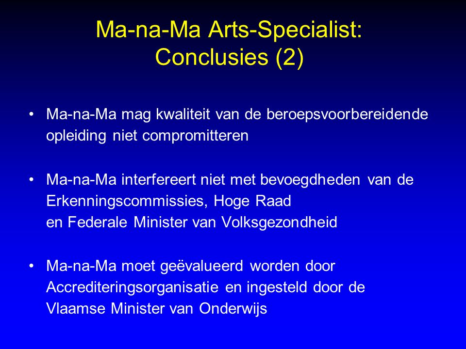 Ma-na-Ma Arts-Specialist: Conclusies (2) Ma-na-Ma mag kwaliteit van de beroepsvoorbereidende opleiding niet compromitteren Ma-na-Ma interfereert niet