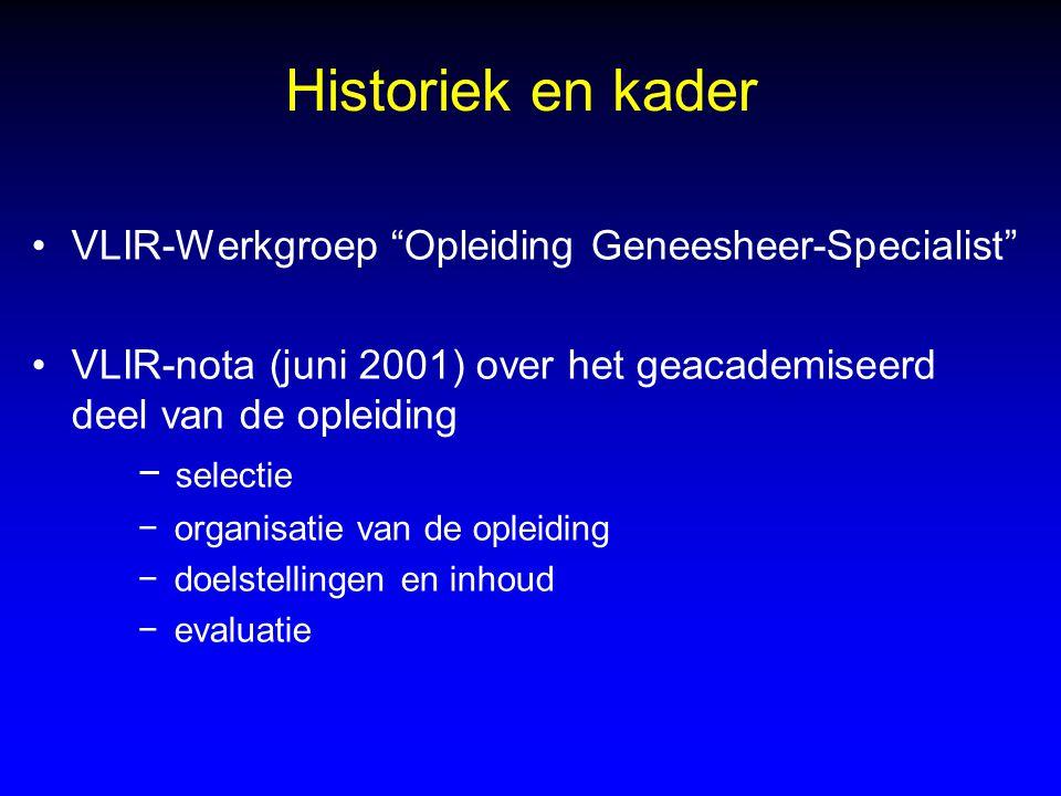 """Historiek en kader VLIR-Werkgroep """"Opleiding Geneesheer-Specialist"""" VLIR-nota (juni 2001) over het geacademiseerd deel van de opleiding − selectie − o"""