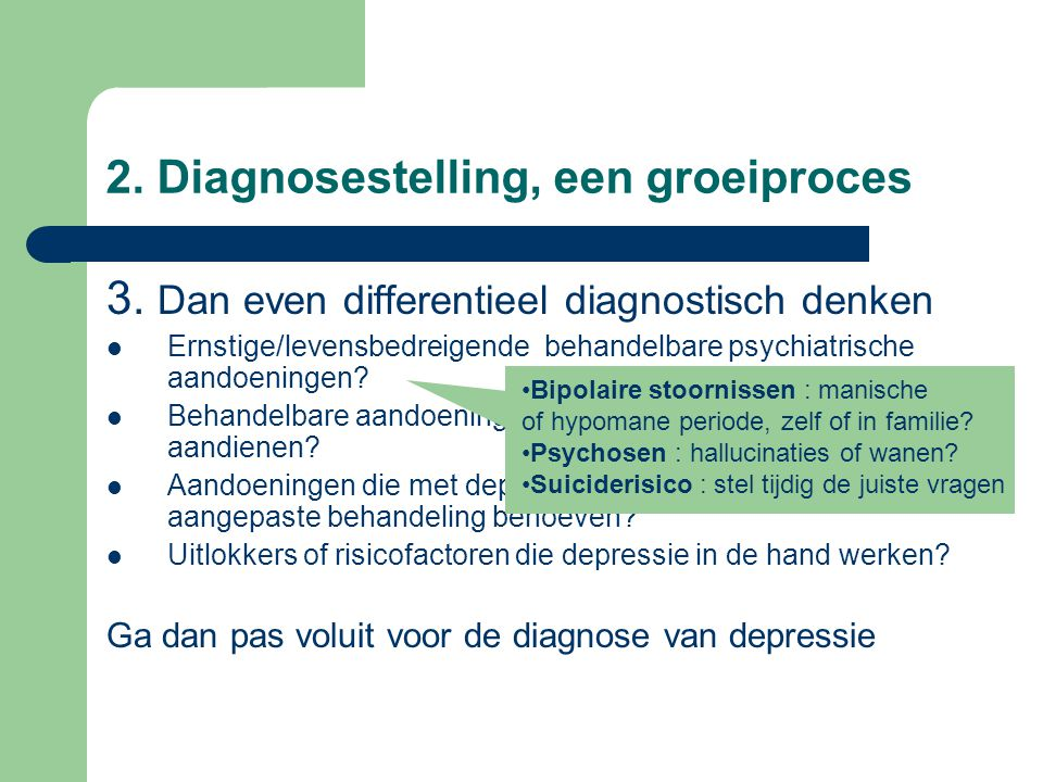 2.Diagnosestelling, een groeiproces 3.
