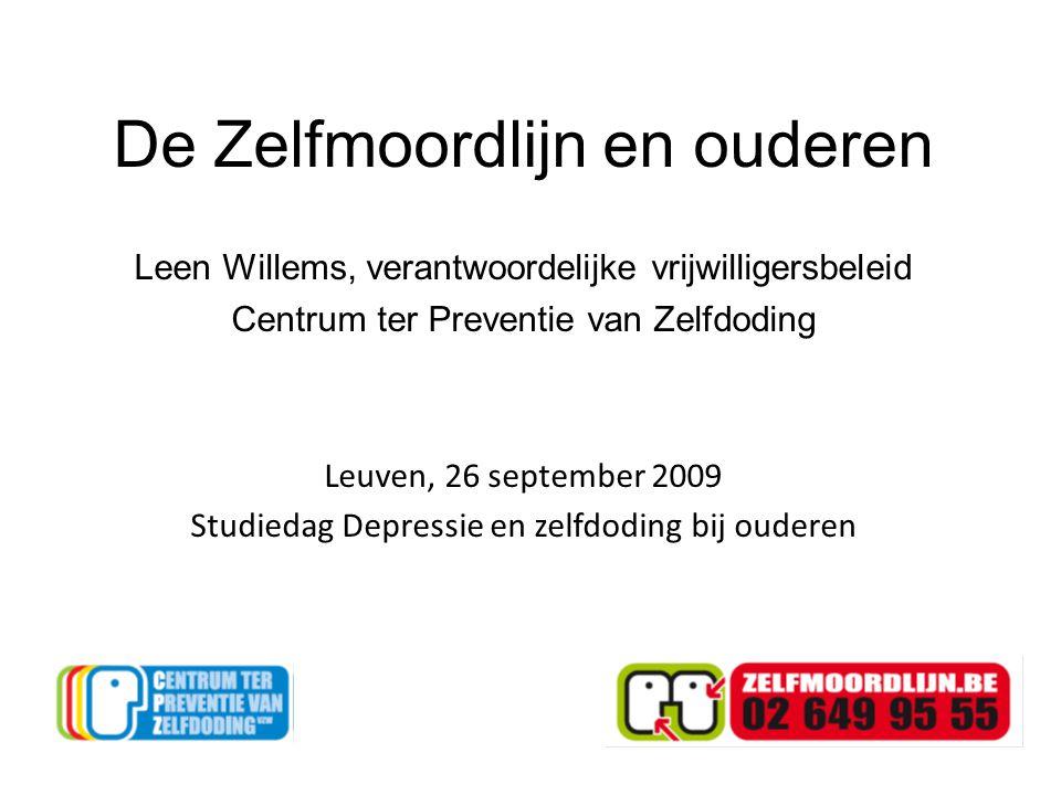De Zelfmoordlijn en ouderen Leen Willems, verantwoordelijke vrijwilligersbeleid Centrum ter Preventie van Zelfdoding Leuven, 26 september 2009 Studied