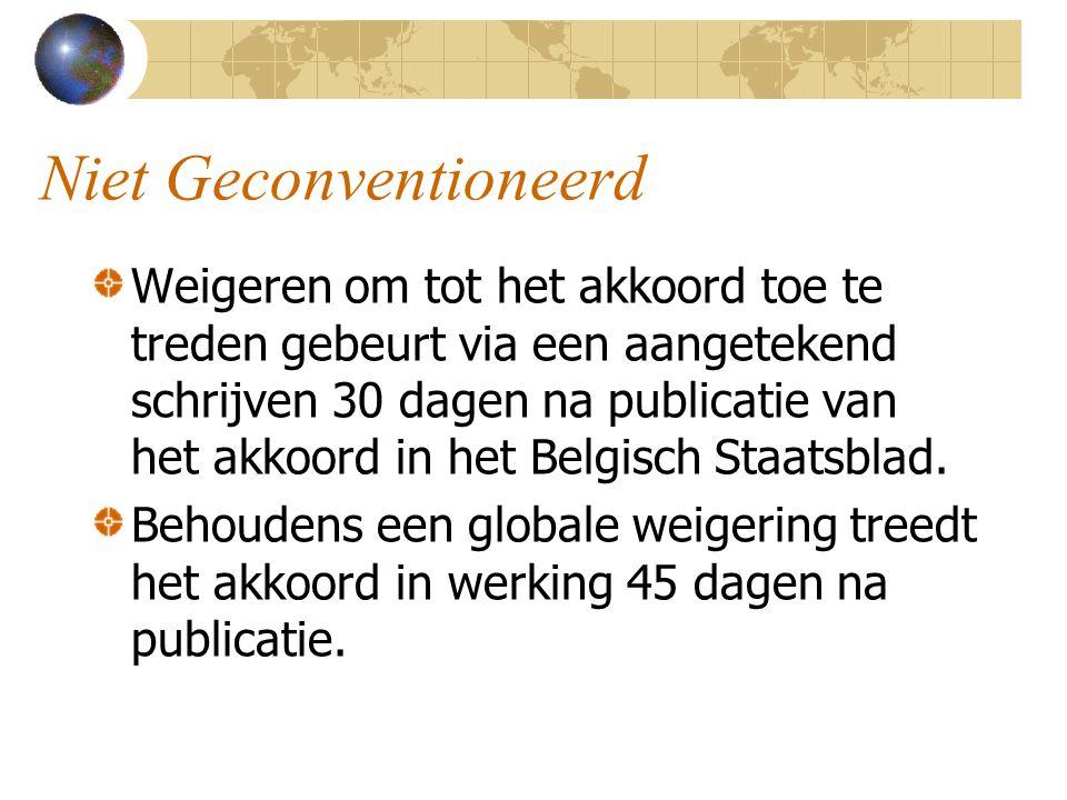 Niet Geconventioneerd Weigeren om tot het akkoord toe te treden gebeurt via een aangetekend schrijven 30 dagen na publicatie van het akkoord in het Be