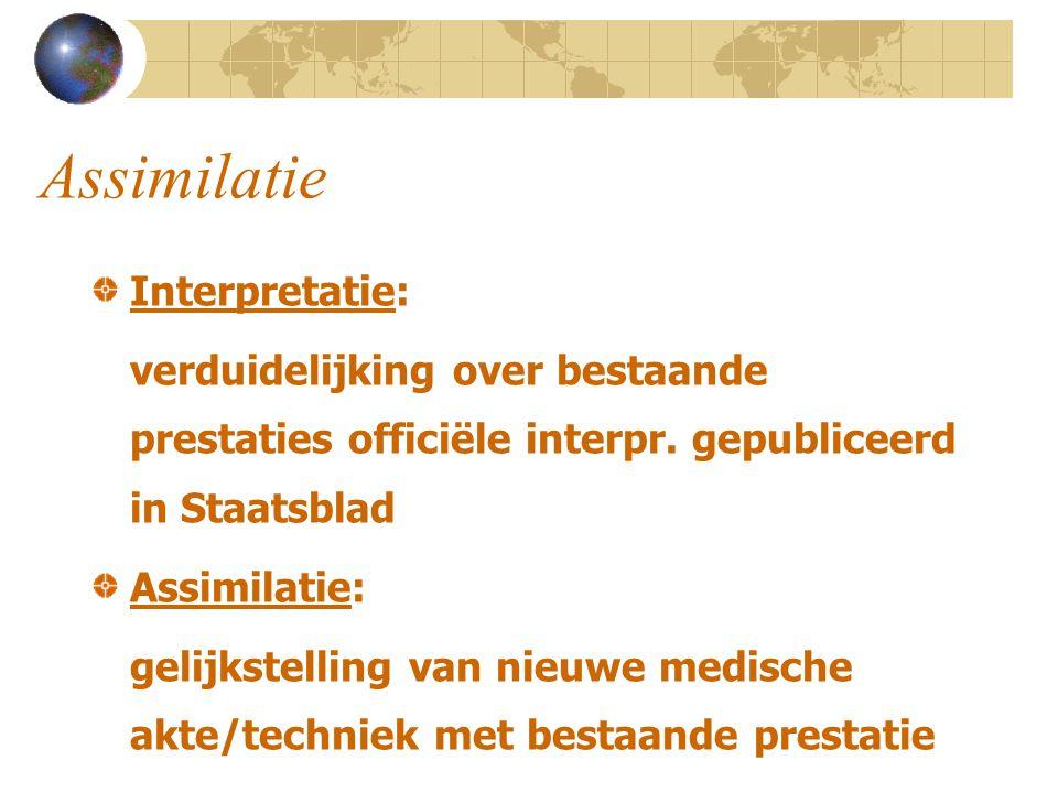 Assimilatie Interpretatie: verduidelijking over bestaande prestaties officiële interpr. gepubliceerd in Staatsblad Assimilatie: gelijkstelling van nie