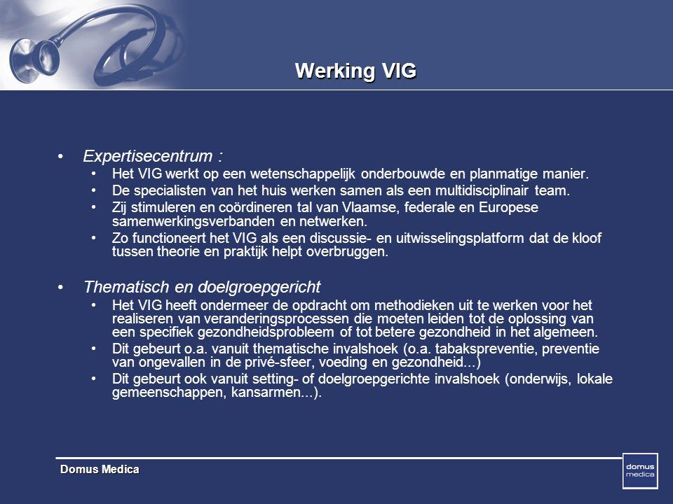 Domus Medica Werking VIG Expertisecentrum : Het VIG werkt op een wetenschappelijk onderbouwde en planmatige manier.