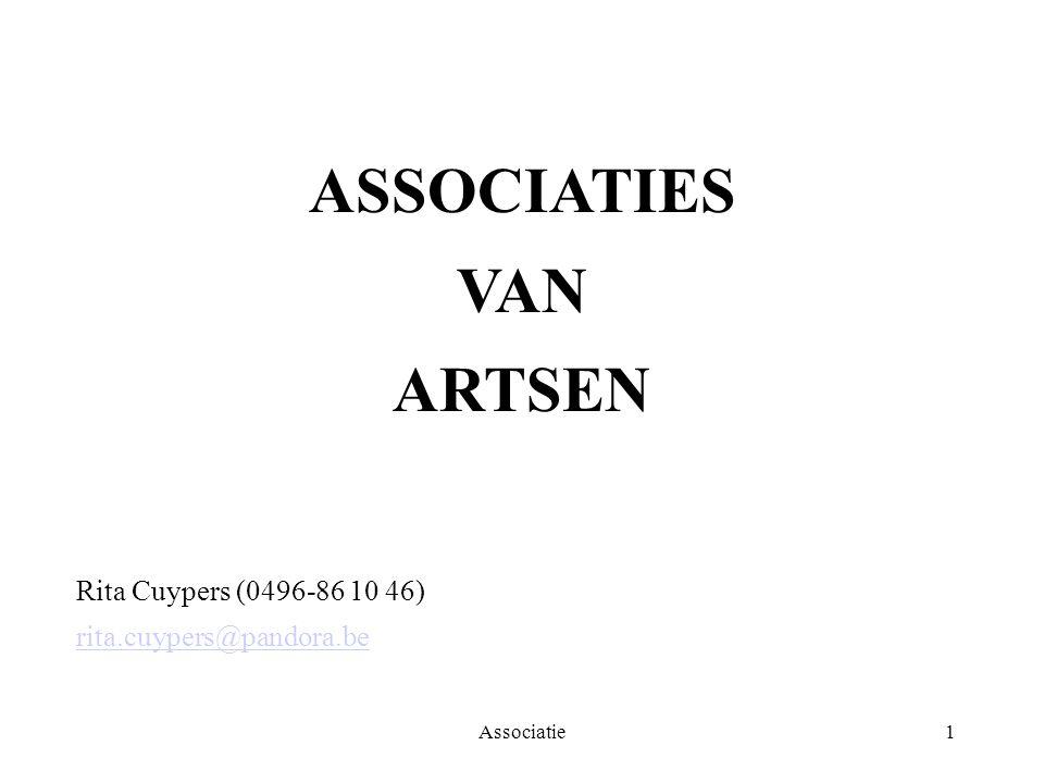 Associatie1 ASSOCIATIES VAN ARTSEN Rita Cuypers (0496-86 10 46) rita.cuypers@pandora.be
