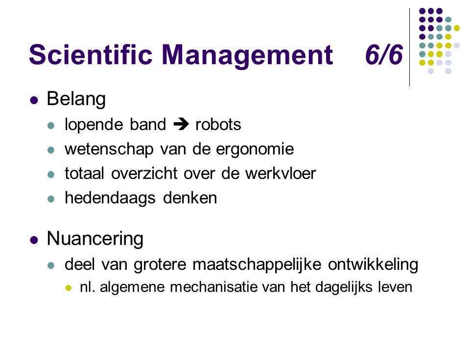 Scientific Management 6/6 Belang lopende band  robots wetenschap van de ergonomie totaal overzicht over de werkvloer hedendaags denken Nuancering dee