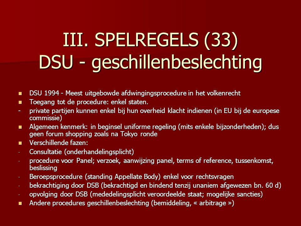III. SPELREGELS (33) DSU - geschillenbeslechting DSU 1994 - Meest uitgebowde afdwingingsprocedure in het volkenrecht DSU 1994 - Meest uitgebowde afdwi