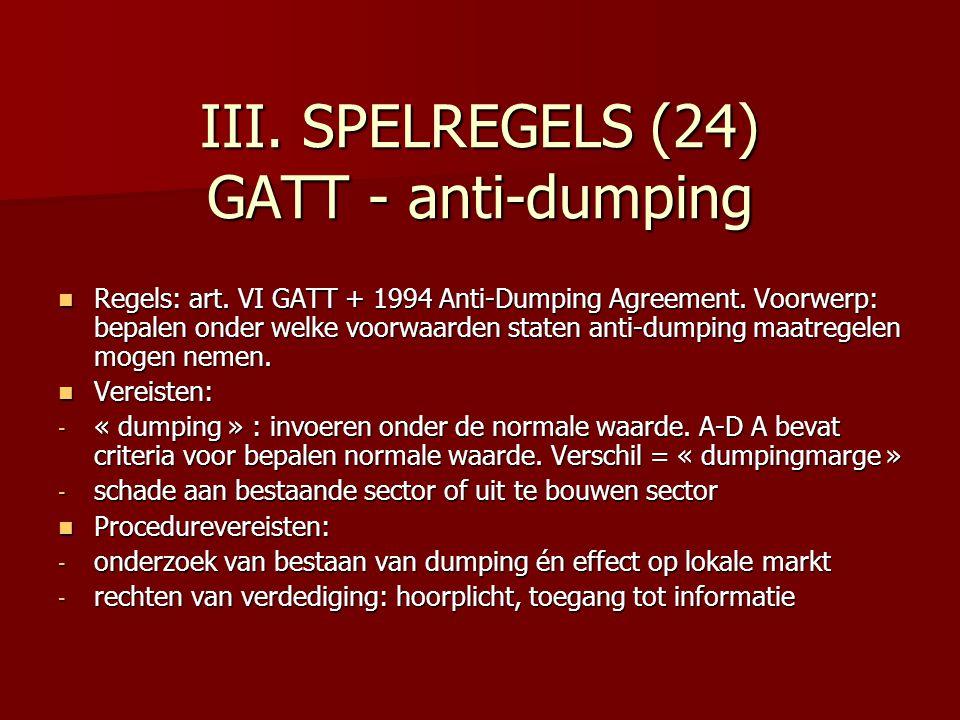 III. SPELREGELS (24) GATT - anti-dumping Regels: art.
