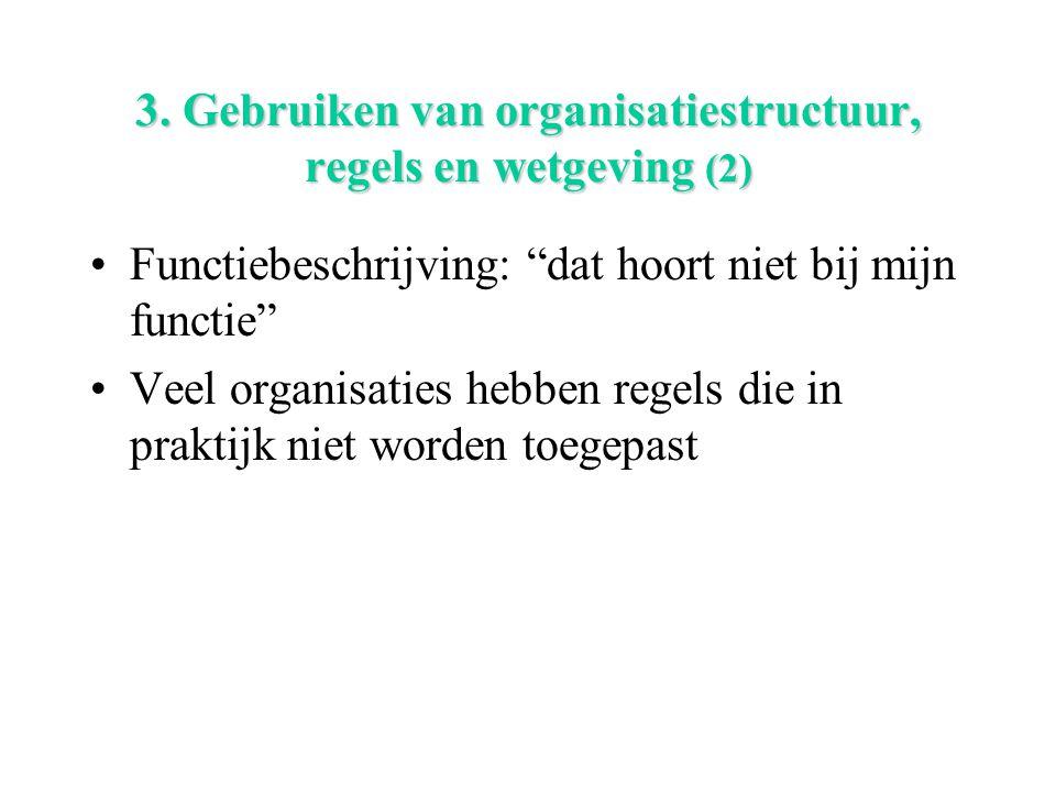 """3. Gebruiken van organisatiestructuur, regels en wetgeving (2) Functiebeschrijving: """"dat hoort niet bij mijn functie"""" Veel organisaties hebben regels"""
