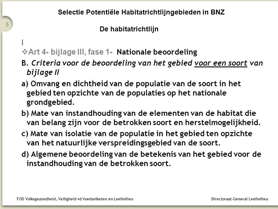 FOD Volksgezondheid, Veiligheid vd Voedselketen en Leefmilieu Directoraat-General Leefmilieu 5 Selectie Potentiële Habitatrichtlijngebieden in BNZ De habitatrichtlijn I  Art 4- bijlage III, fase 1- Nationale beoordeling B.