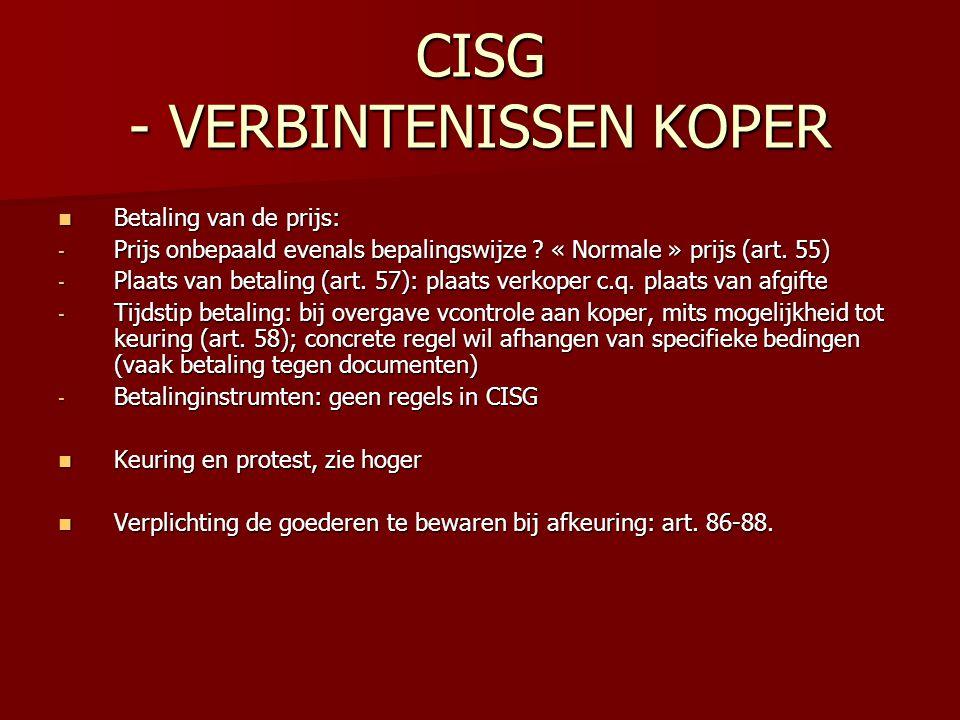 CISG - VERBINTENISSEN KOPER Betaling van de prijs: Betaling van de prijs: - Prijs onbepaald evenals bepalingswijze ? « Normale » prijs (art. 55) - Pla