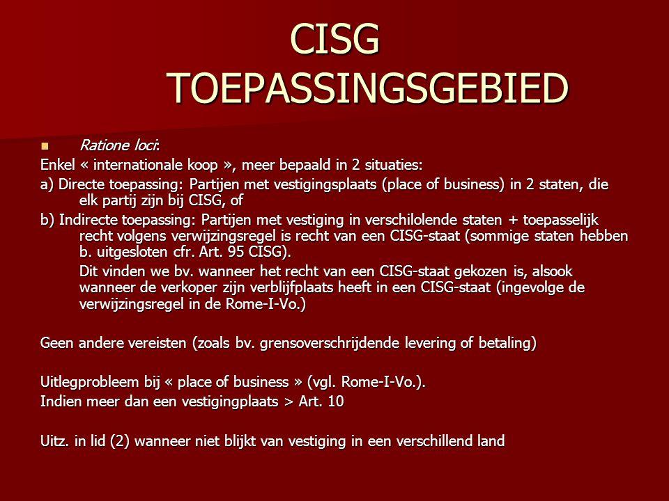 CISG TOEPASSINGSGEBIED Ratione loci: Ratione loci: Enkel « internationale koop », meer bepaald in 2 situaties: a) Directe toepassing: Partijen met ves