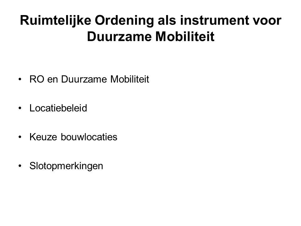 RO en Duurzame Mobiliteit Locatiebeleid Keuze bouwlocaties Slotopmerkingen