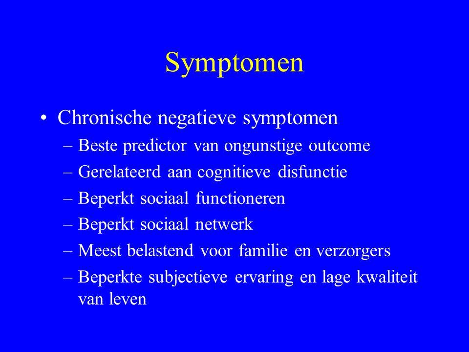 Symptomen Belang van negatieve symptomen –Oorzaak van psychosociaal disfunctioneren en beperkingen zijn –Problemen met : Educationele prestaties Profe
