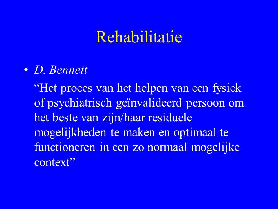 Rehabilitatie van chronische patiënten Voortdurende symptomen Geringe zelfwaardering Weinig sociale vaardigheden Geringe professionele vaardigheden Ge