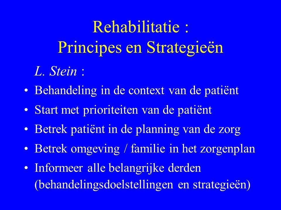 Rehabilitatie, gemeenschapsgerichte zorg Focus op : - aanpassen van individu en omgeving - coping, vaardigheden, probleem oplossen Netwerk van:continu