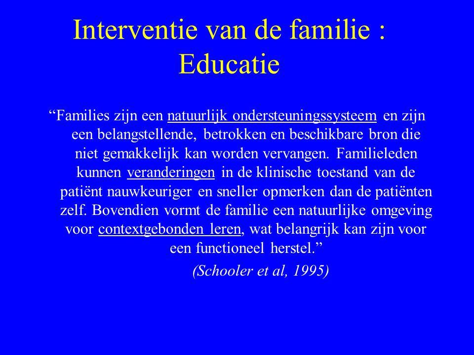 """Interventie van de familie : Educatie """"Een analyse van de evaluatie van de behoeften, op basis van een normatieve benadering, wees uit dat bij twee de"""