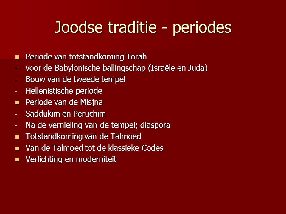 Joodse traditie - periodes Periode van totstandkoming Torah Periode van totstandkoming Torah -voor de Babylonische ballingschap (Israële en Juda) - Bo