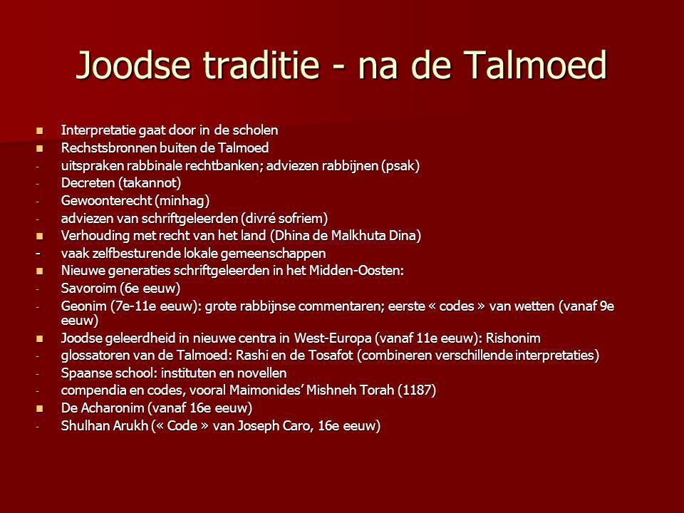 Joodse traditie - na de Talmoed Interpretatie gaat door in de scholen Interpretatie gaat door in de scholen Rechstsbronnen buiten de Talmoed Rechstsbr