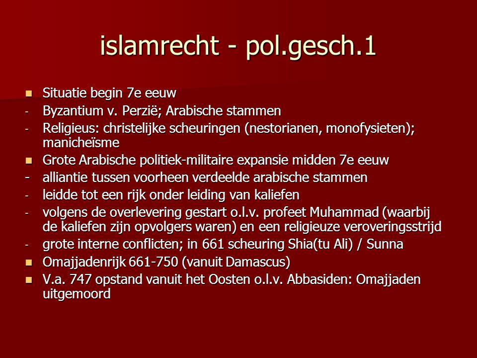 islamrecht - pol.gesch.1 Situatie begin 7e eeuw Situatie begin 7e eeuw - Byzantium v. Perzië; Arabische stammen - Religieus: christelijke scheuringen