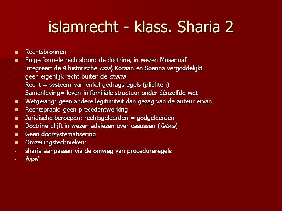 islamrecht - klass. Sharia 2 Rechtsbronnen Rechtsbronnen Enige formele rechtsbron: de doctrine, in wezen Musannaf Enige formele rechtsbron: de doctrin