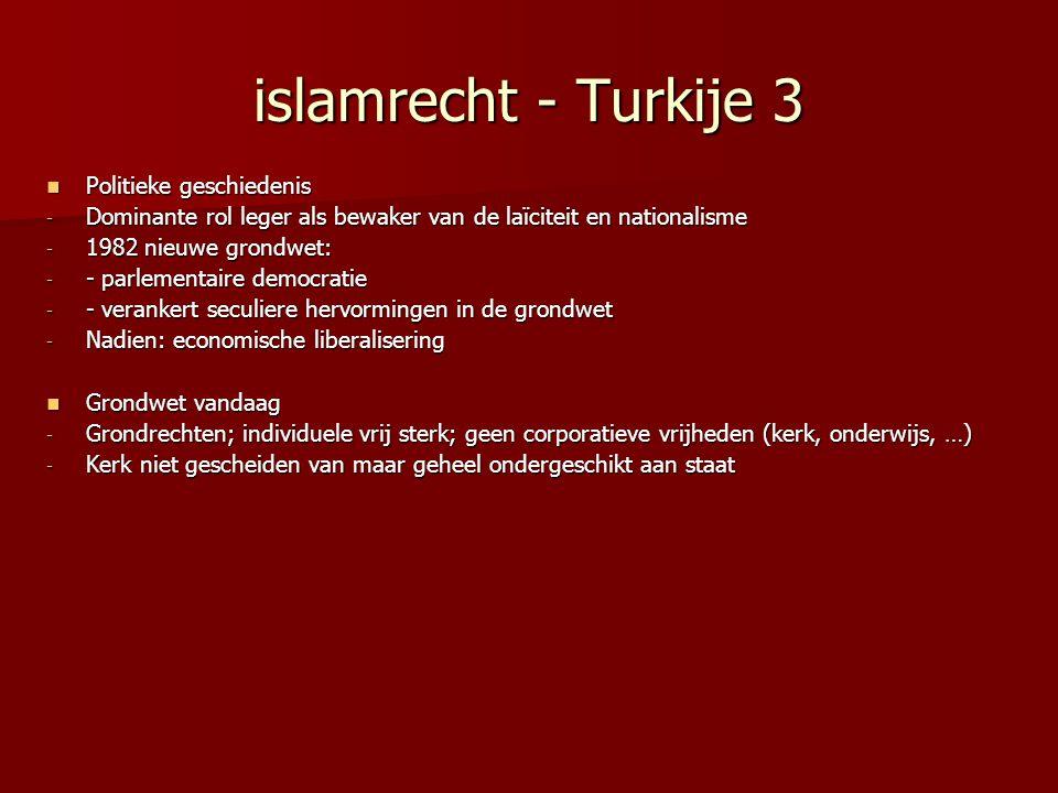 islamrecht - Turkije 3 Politieke geschiedenis Politieke geschiedenis - Dominante rol leger als bewaker van de laïciteit en nationalisme - 1982 nieuwe