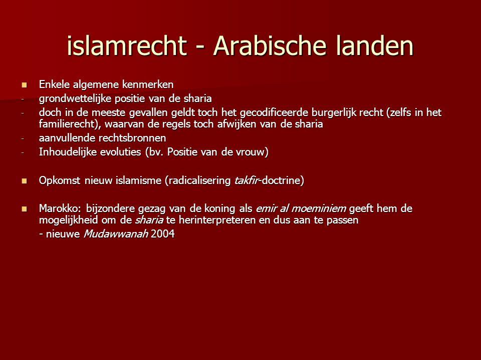 islamrecht - Arabische landen Enkele algemene kenmerken Enkele algemene kenmerken - grondwettelijke positie van de sharia - doch in de meeste gevallen