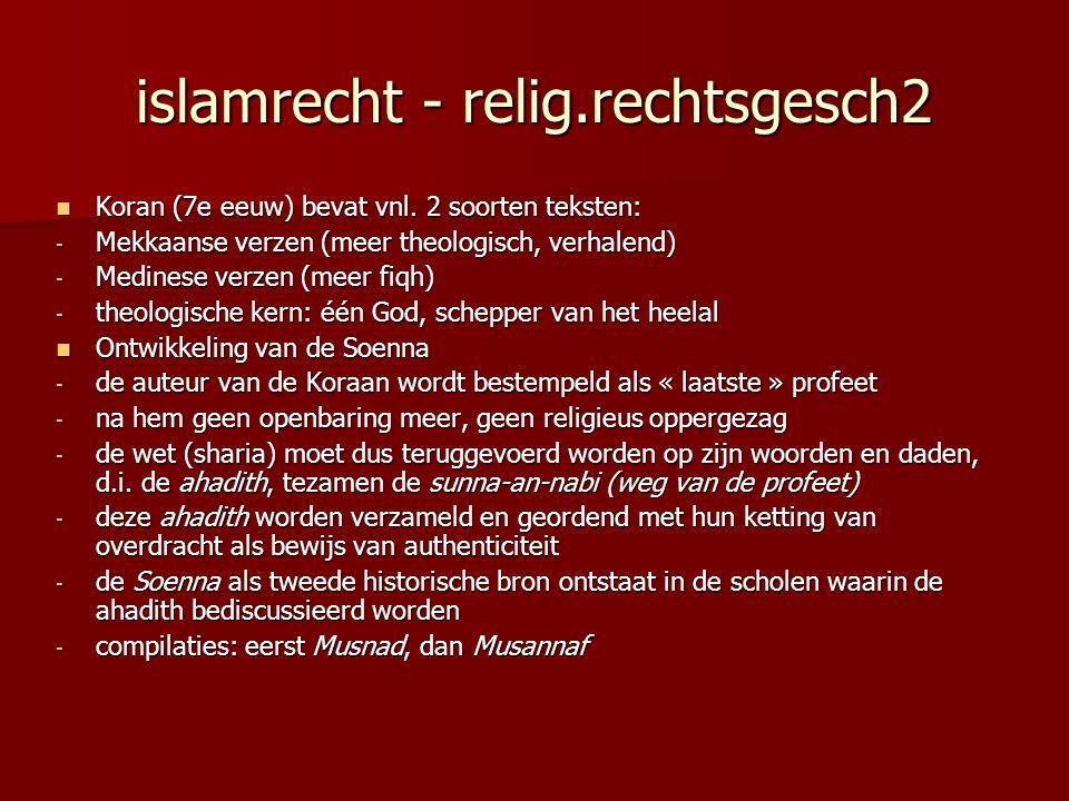 islamrecht - relig.rechtsgesch2 Koran (7e eeuw) bevat vnl. 2 soorten teksten: Koran (7e eeuw) bevat vnl. 2 soorten teksten: - Mekkaanse verzen (meer t