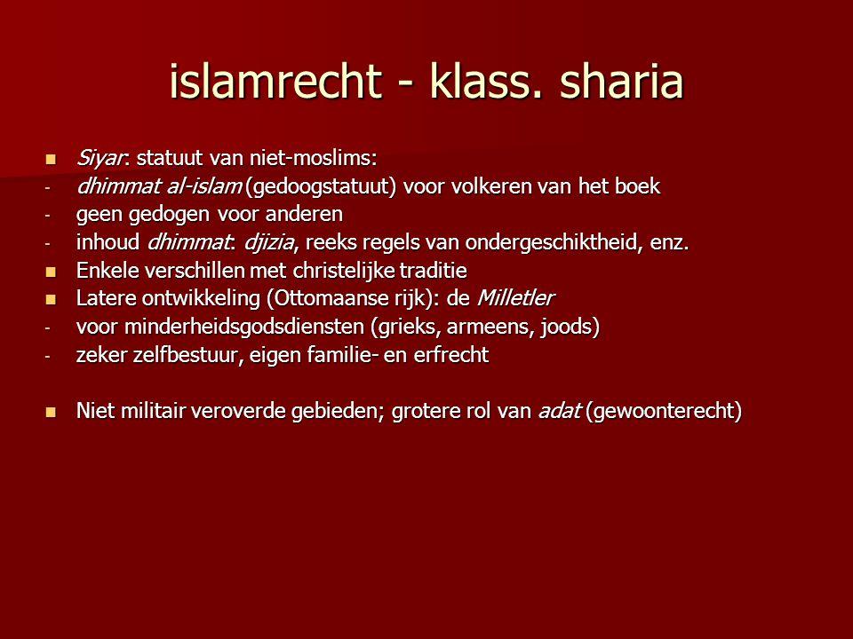 islamrecht - klass. sharia Siyar: statuut van niet-moslims: Siyar: statuut van niet-moslims: - dhimmat al-islam (gedoogstatuut) voor volkeren van het