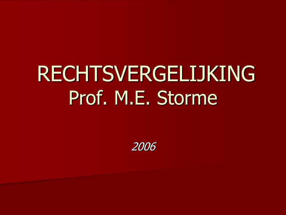 RECHTSVERGELIJKING Prof. M.E. Storme RECHTSVERGELIJKING Prof. M.E. Storme 2006