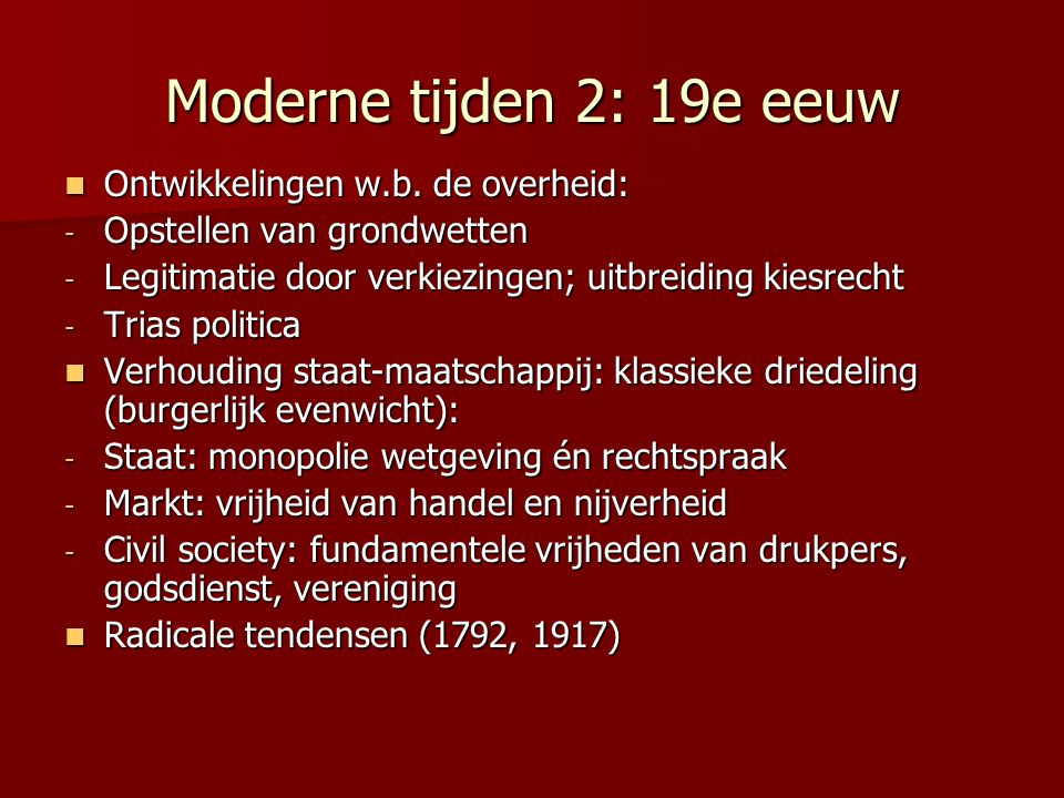 Moderne tijden 2: 19e eeuw Ontwikkelingen w.b. de overheid: Ontwikkelingen w.b.