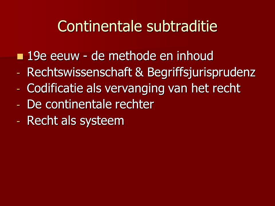 Continentale subtraditie 19e eeuw - de methode en inhoud 19e eeuw - de methode en inhoud - Rechtswissenschaft & Begriffsjurisprudenz - Codificatie als vervanging van het recht - De continentale rechter - Recht als systeem