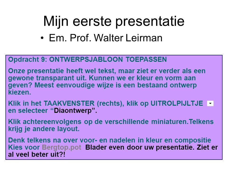 Opdracht 9: ONTWERPSJABLOON TOEPASSEN Onze presentatie heeft wel tekst, maar ziet er verder als een gewone transparant uit. Kunnen we er kleur en vorm