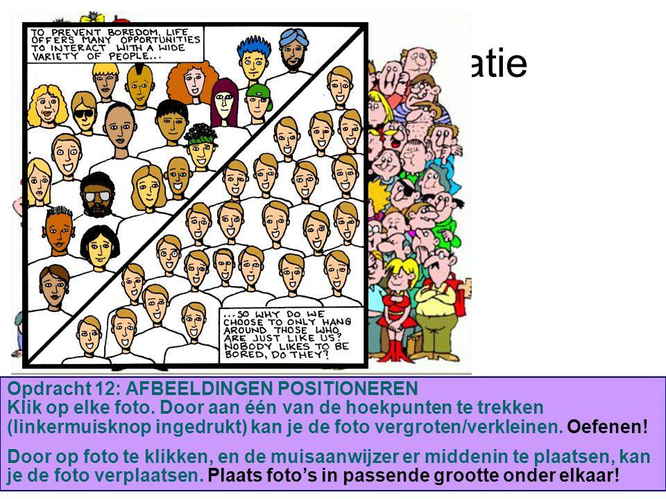 Overzicht Presentatie Inleiding Stelling 1: Stelling 2: Stelling 3: Stelling 4: Stelling 5: Slotbeschouwing: Opdracht 12: AFBEELDINGEN POSITIONEREN Klik op elke foto.